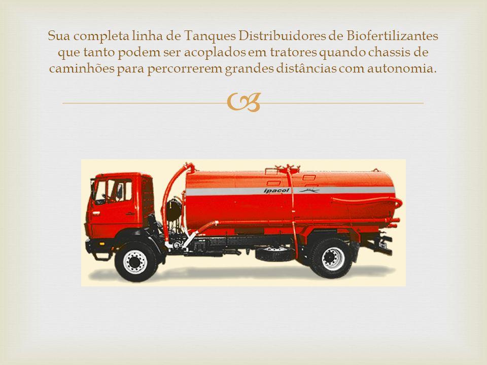 Sua completa linha de Tanques Distribuidores de Biofertilizantes que tanto podem ser acoplados em tratores quando chassis de caminhões para percorrerem grandes distâncias com autonomia.