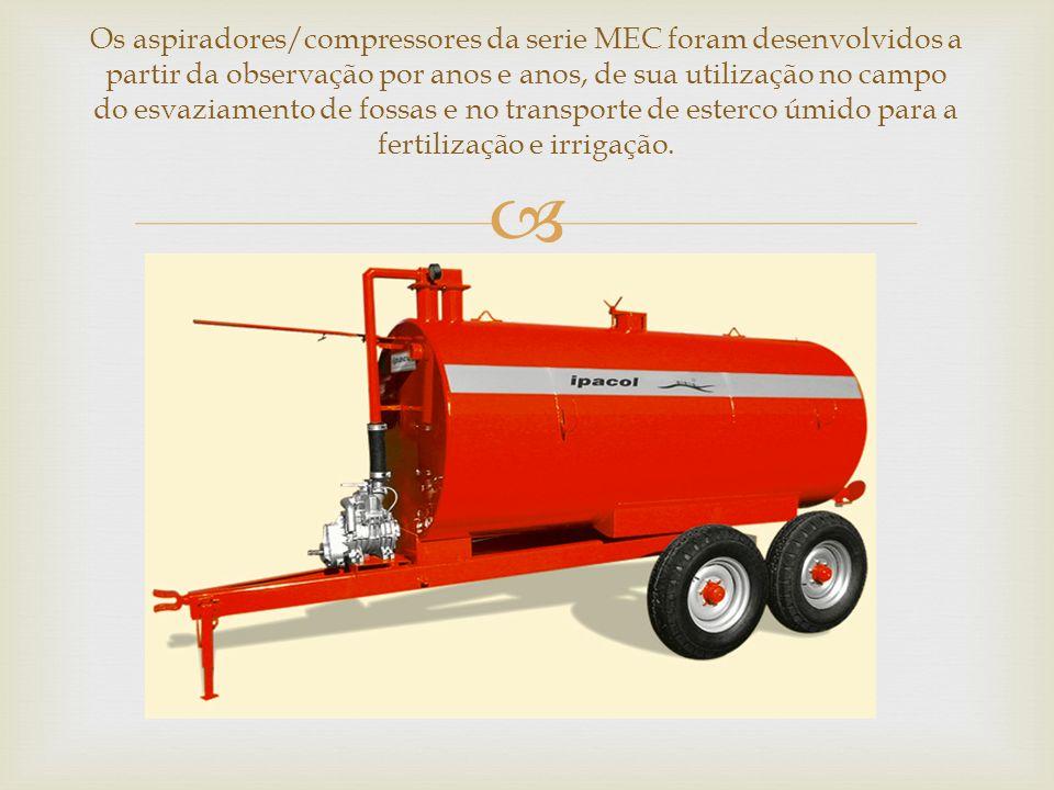 Os aspiradores/compressores da serie MEC foram desenvolvidos a partir da observação por anos e anos, de sua utilização no campo do esvaziamento de fossas e no transporte de esterco úmido para a fertilização e irrigação.