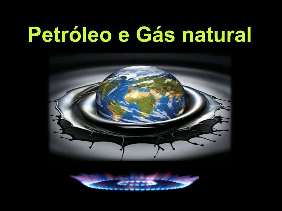 Petróleo e Gás natural Petróleo e Gás natural