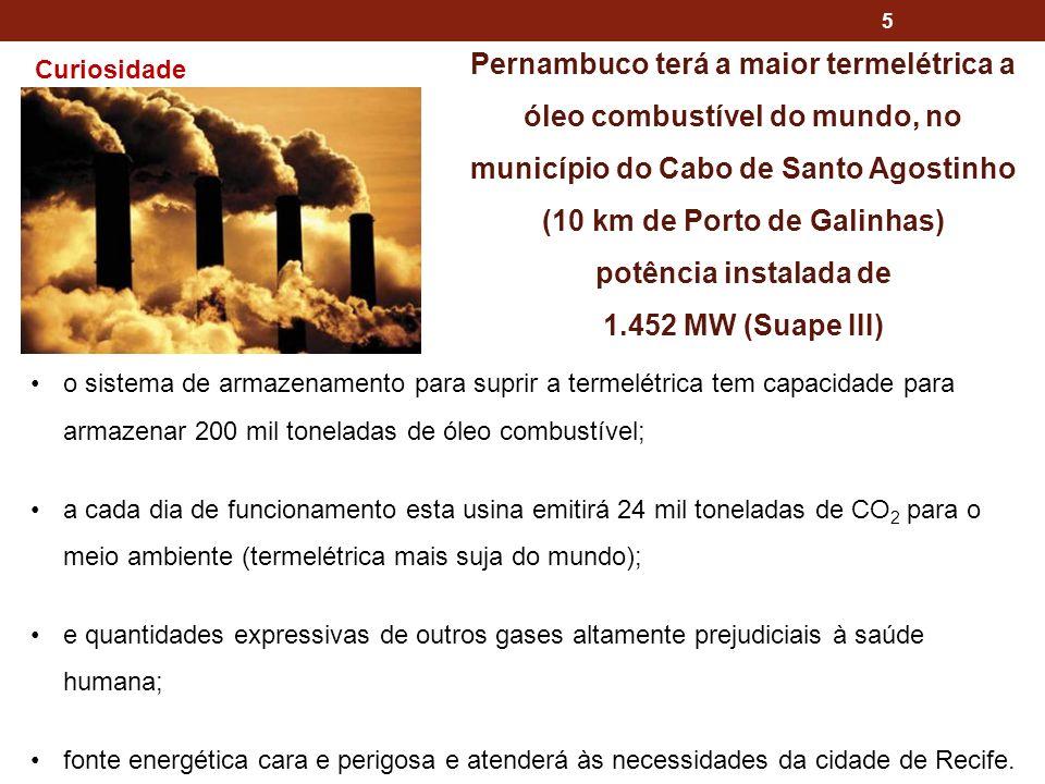 Pernambuco terá a maior termelétrica a óleo combustível do mundo, no município do Cabo de Santo Agostinho (10 km de Porto de Galinhas)