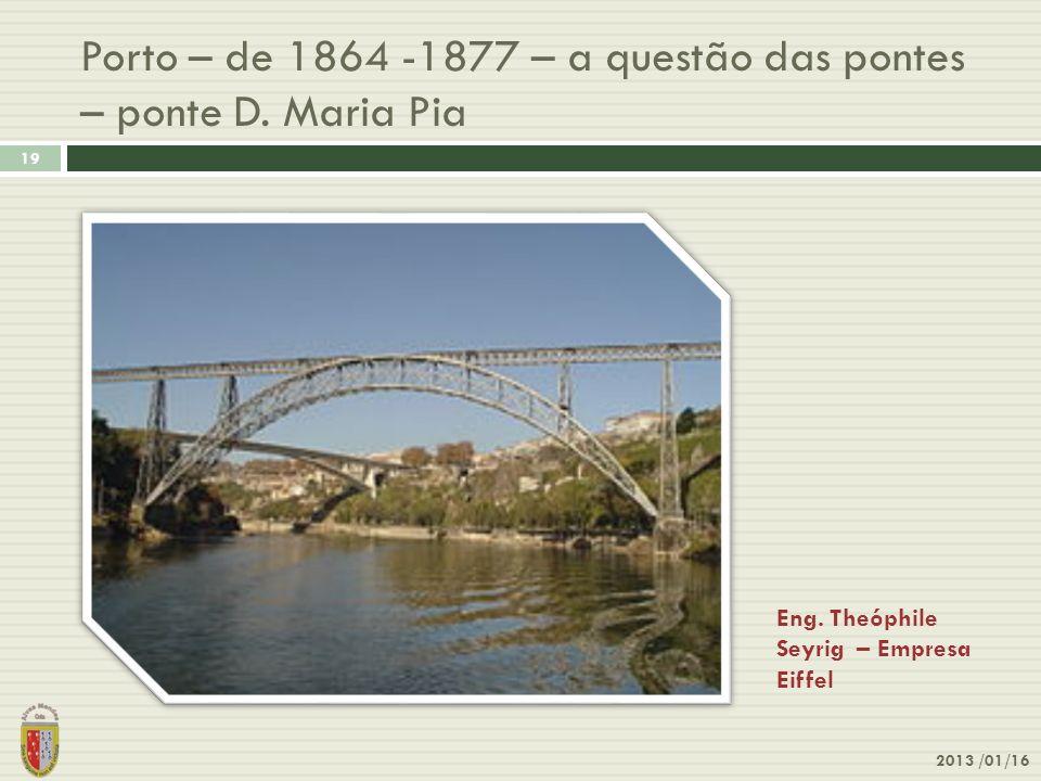 Porto – de 1864 -1877 – a questão das pontes – ponte D. Maria Pia