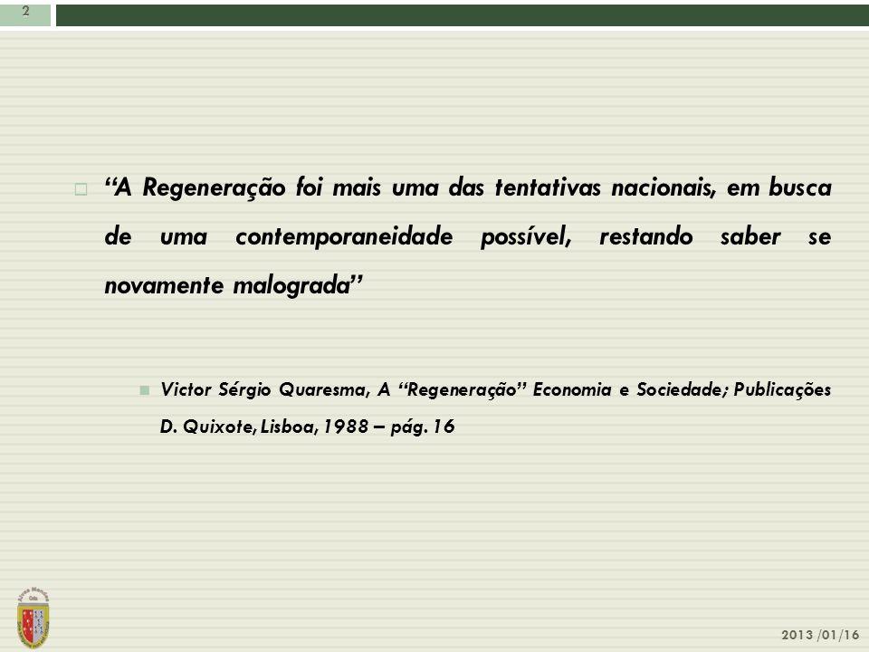 A Regeneração foi mais uma das tentativas nacionais, em busca de uma contemporaneidade possível, restando saber se novamente malograda