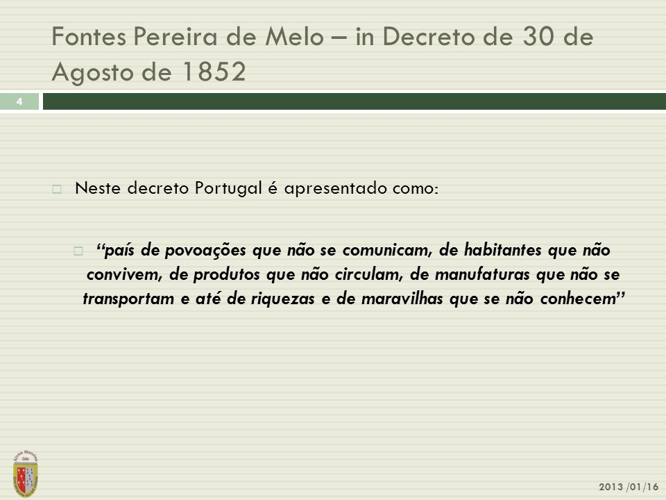 Fontes Pereira de Melo – in Decreto de 30 de Agosto de 1852