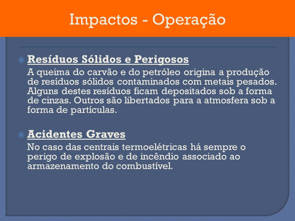 Impactos - Operação Resíduos Sólidos e Perigosos Acidentes Graves