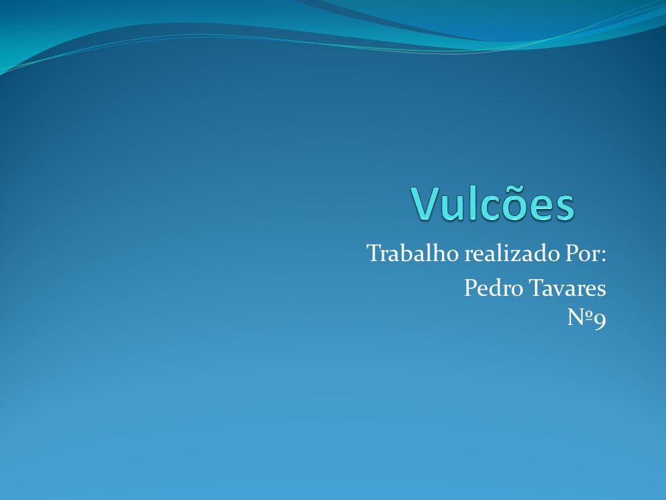 Trabalho realizado Por: Pedro Tavares Nº9