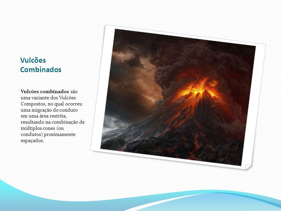 Vulcões Combinados