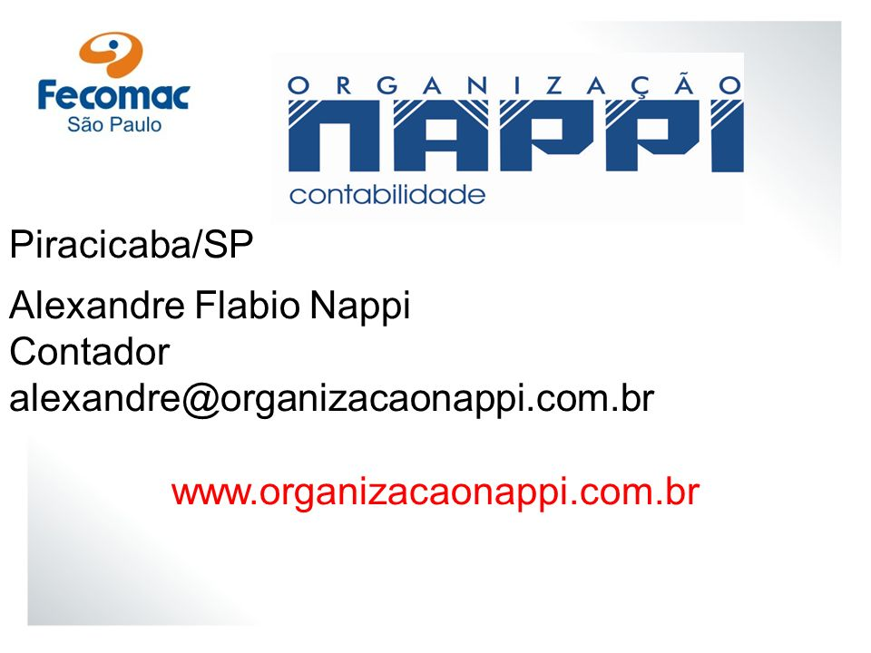Piracicaba/SP Alexandre Flabio Nappi. Contador. alexandre@organizacaonappi.com.br.