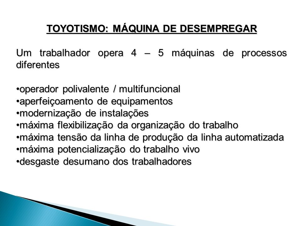 TOYOTISMO: MÁQUINA DE DESEMPREGAR