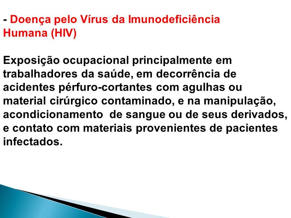 - Doença pelo Vírus da Imunodeficiência