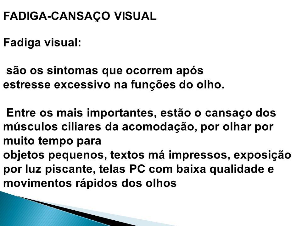 FADIGA-CANSAÇO VISUAL