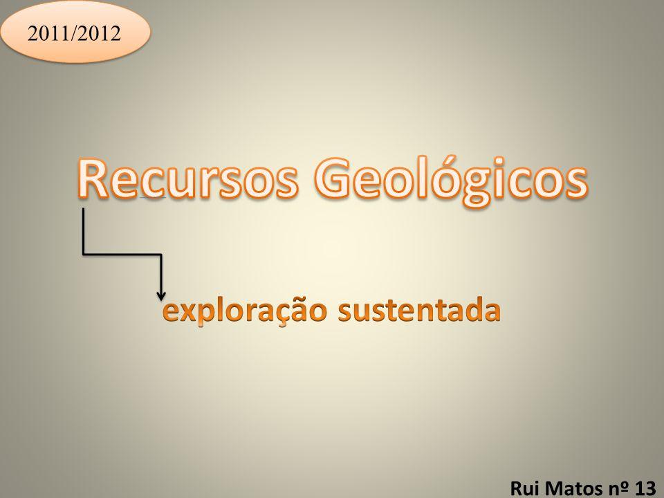 Recursos Geológicos exploração sustentada