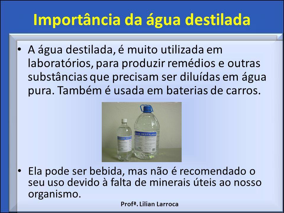 Importância da água destilada