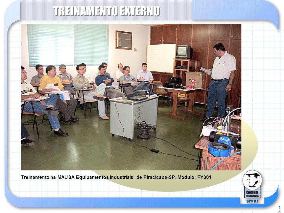 TREINAMENTO EXTERNO Treinamento na MAUSA Equipamentos Industriais, de Piracicaba-SP. Módulo: FY301