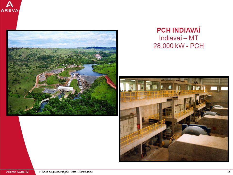 PCH INDIAVAÍ Indiavaí – MT 28.000 kW - PCH