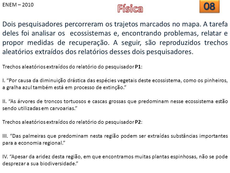 ENEM – 2010 Física. 08.