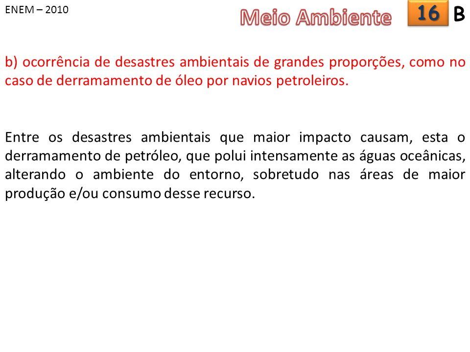 ENEM – 2010 Meio Ambiente. 16. B.