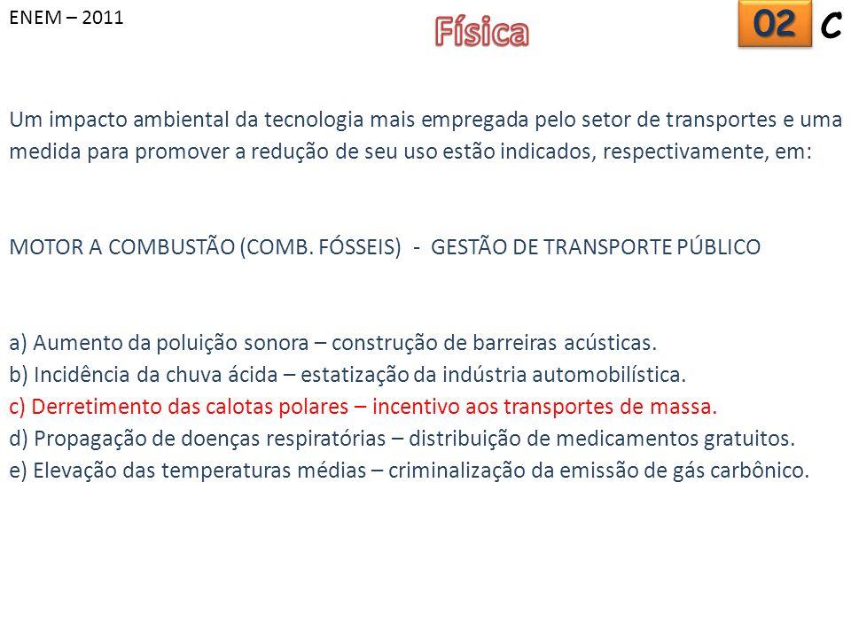 ENEM – 2011 Física. 02. C.