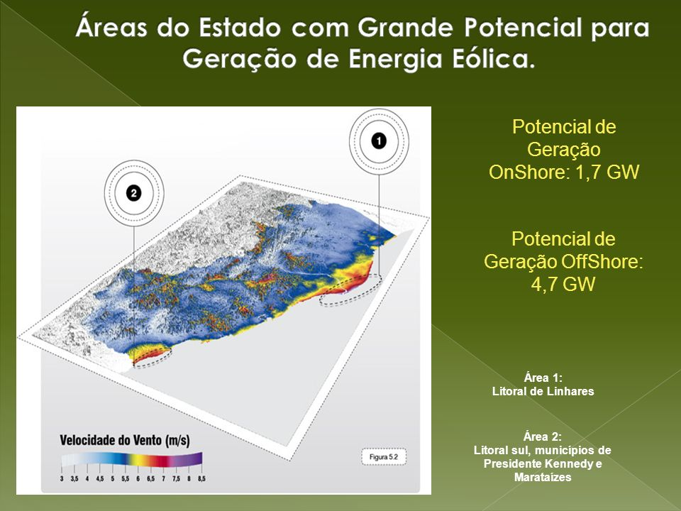 Áreas do Estado com Grande Potencial para Geração de Energia Eólica.