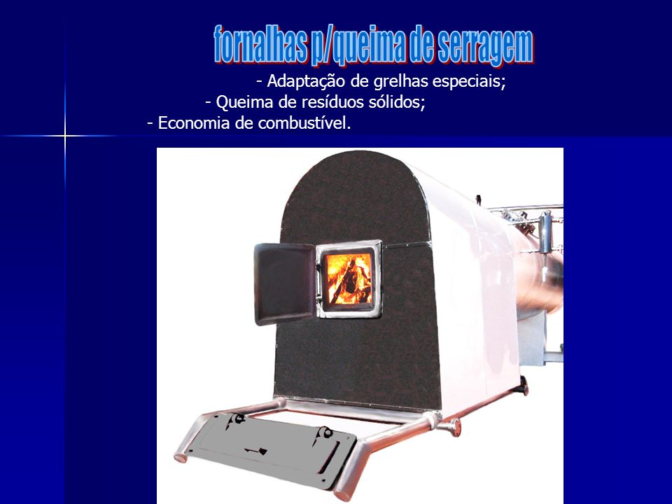 fornalhas p/queima de serragem