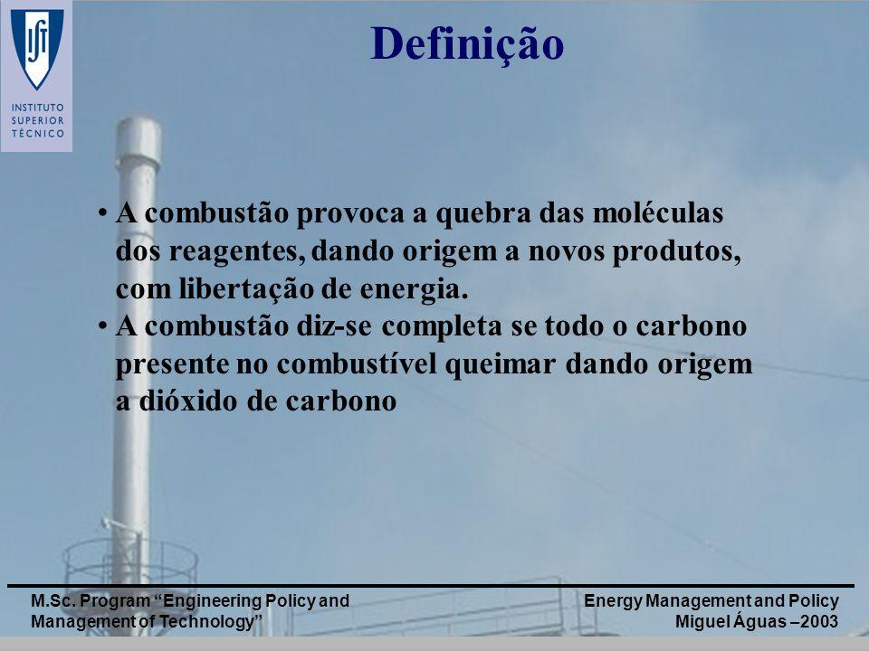 Definição A combustão provoca a quebra das moléculas dos reagentes, dando origem a novos produtos, com libertação de energia.