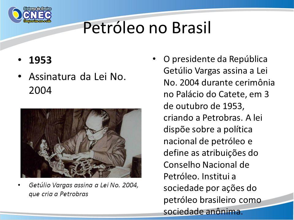 Petróleo no Brasil 1953 Assinatura da Lei No. 2004