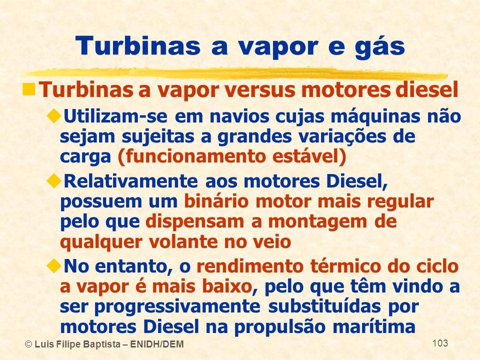 Turbinas a vapor e gás Turbinas a vapor versus motores diesel