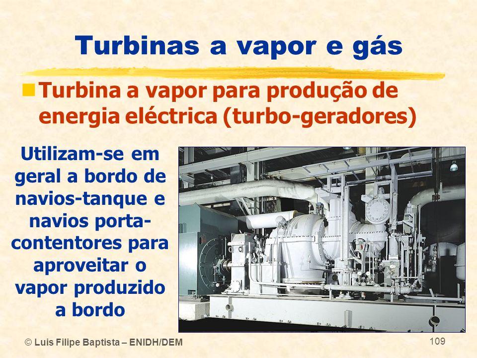 Turbinas a vapor e gás Turbina a vapor para produção de energia eléctrica (turbo-geradores)