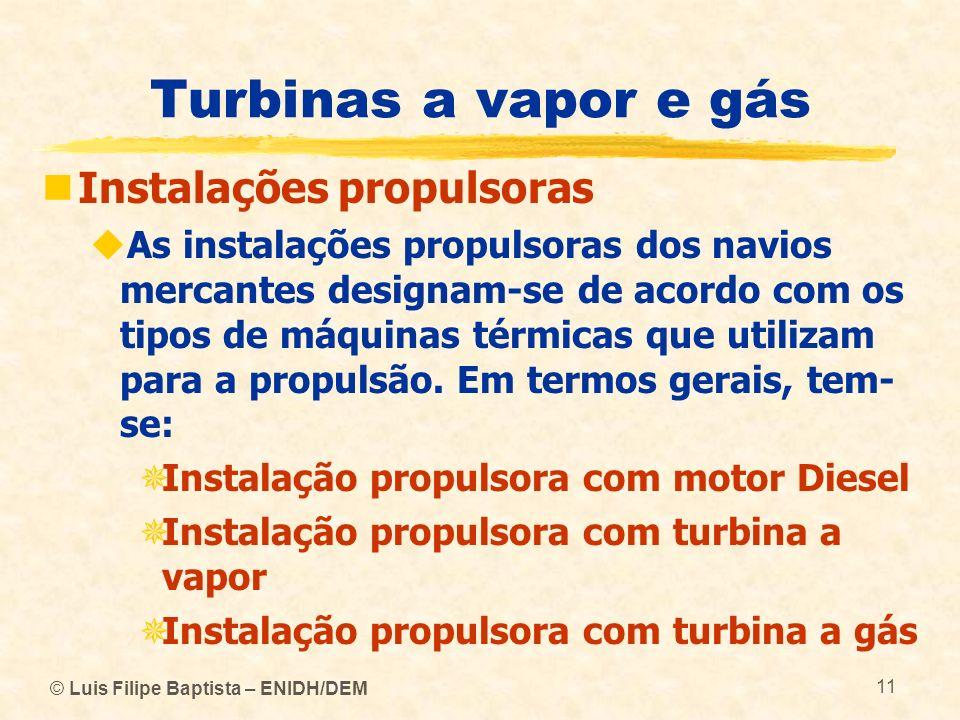Turbinas a vapor e gás Instalações propulsoras