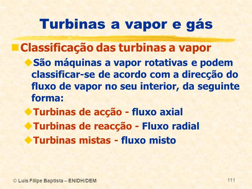 Turbinas a vapor e gás Classificação das turbinas a vapor