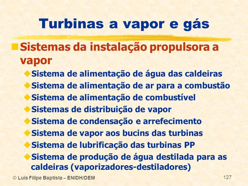 Turbinas a vapor e gás Sistemas da instalação propulsora a vapor