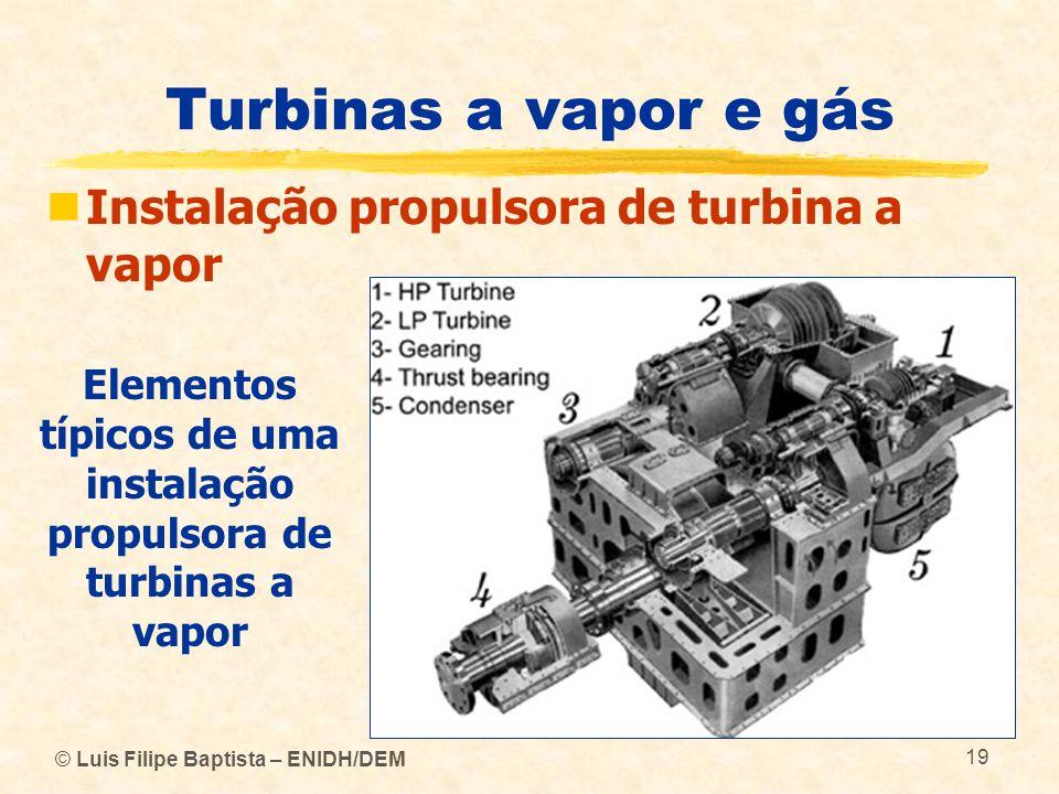 Elementos típicos de uma instalação propulsora de turbinas a vapor