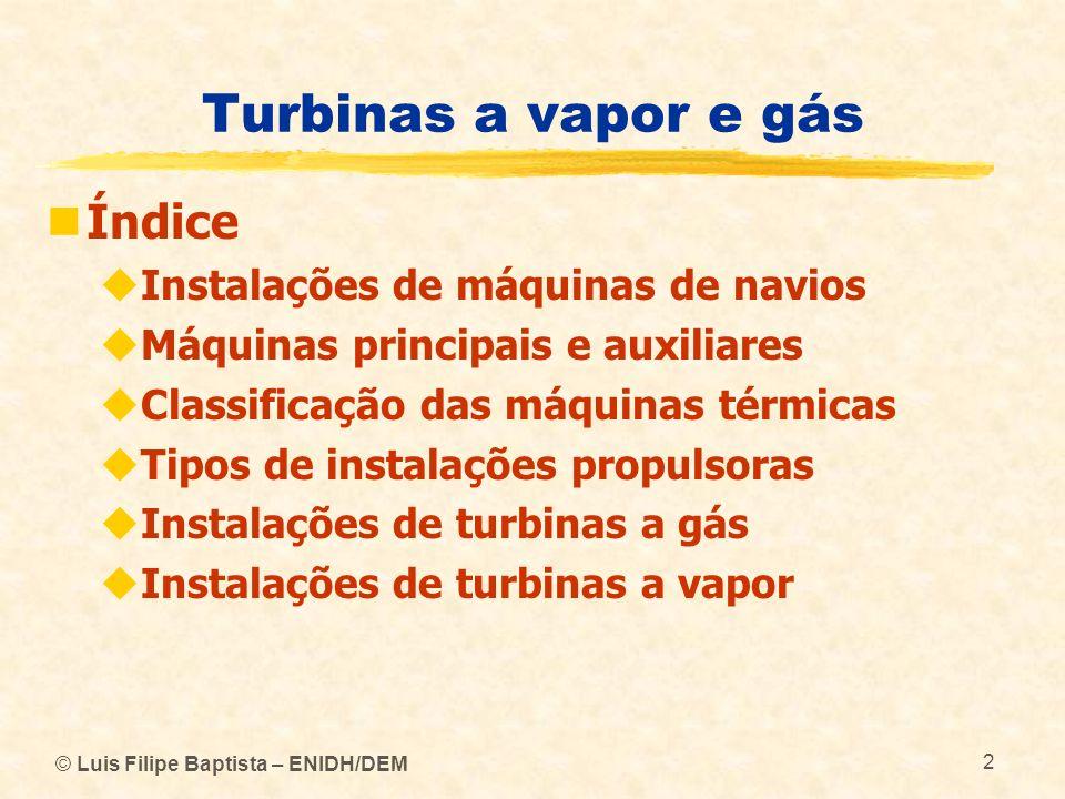Turbinas a vapor e gás Índice Instalações de máquinas de navios