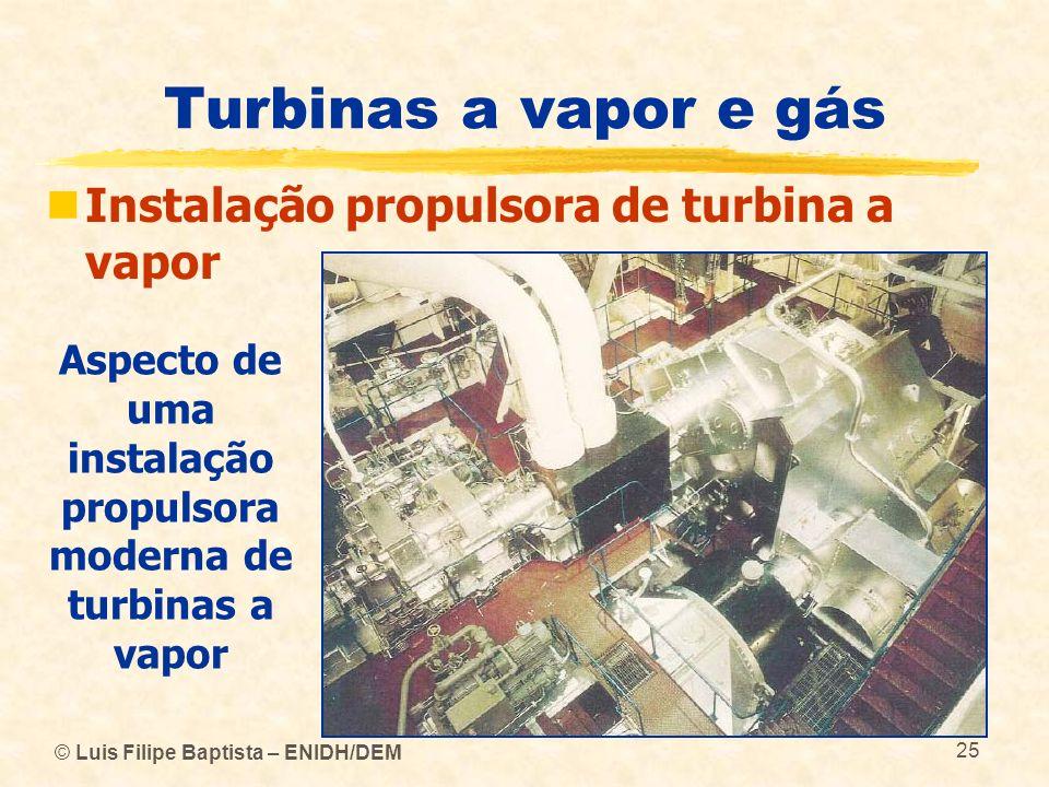 Aspecto de uma instalação propulsora moderna de turbinas a vapor