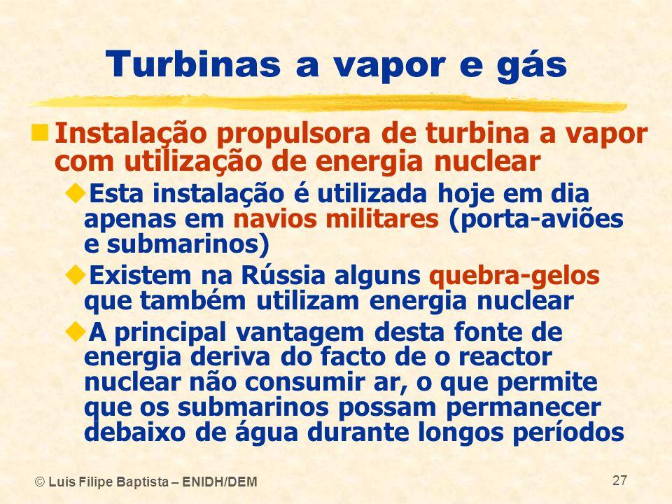 Turbinas a vapor e gás Instalação propulsora de turbina a vapor com utilização de energia nuclear.