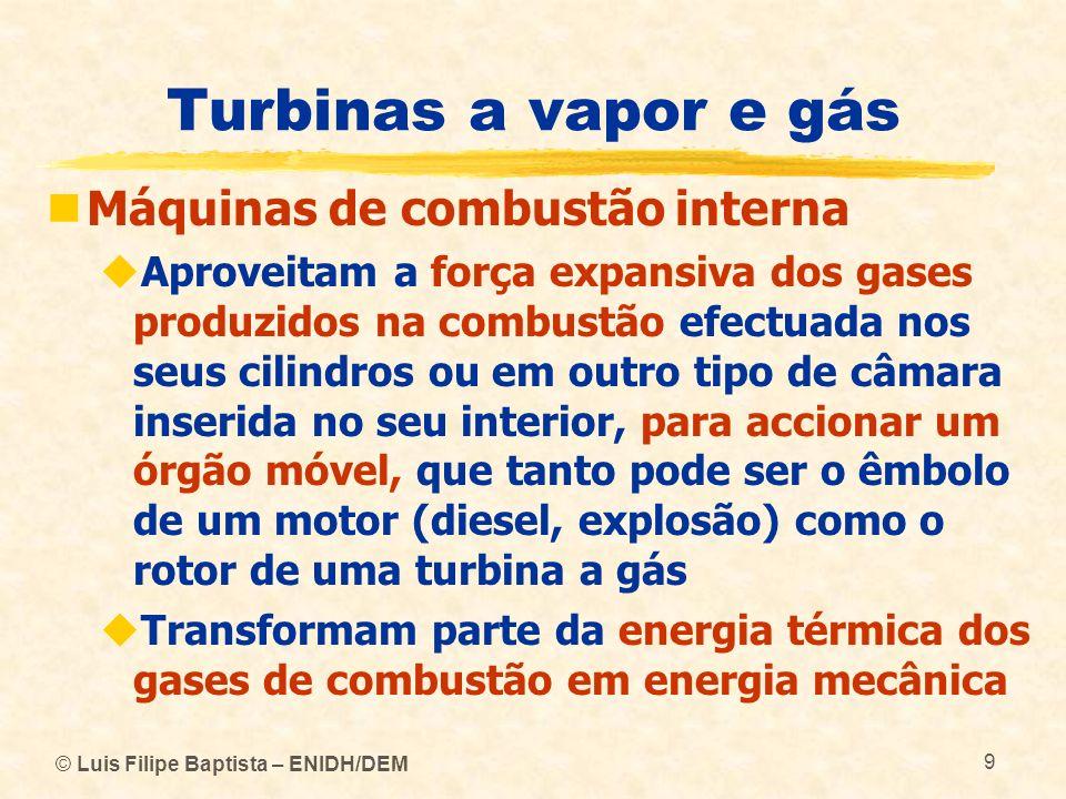 Turbinas a vapor e gás Máquinas de combustão interna