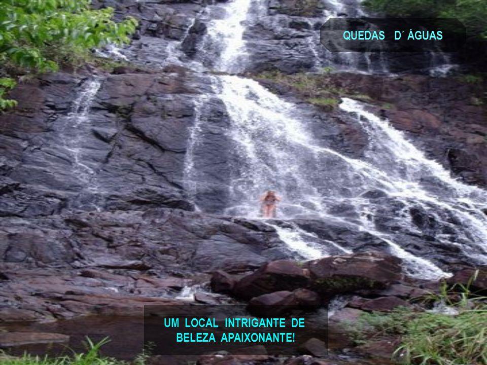 QUEDAS D´ ÁGUAS UM LOCAL INTRIGANTE DE BELEZA APAIXONANTE!