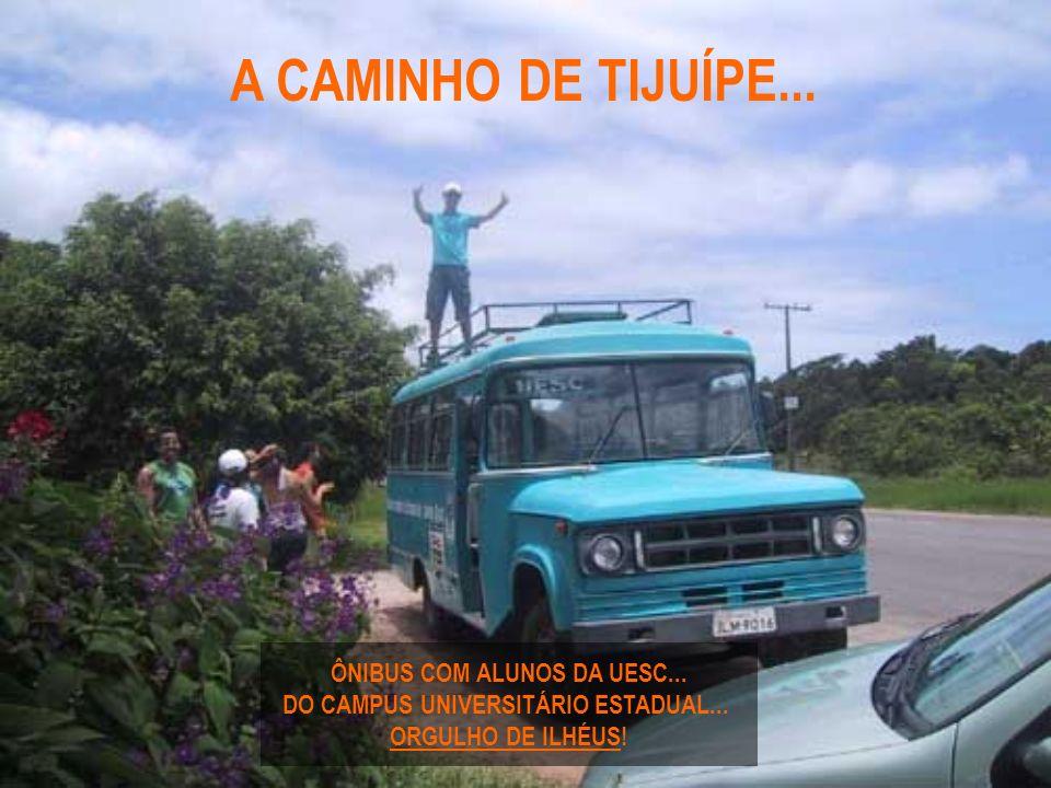 ÔNIBUS COM ALUNOS DA UESC... DO CAMPUS UNIVERSITÁRIO ESTADUAL...