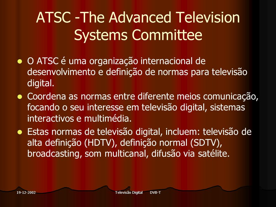ATSC -The Advanced Television Systems Committee