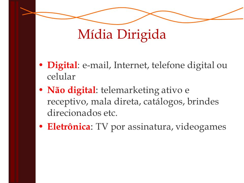 Mídia Dirigida Digital: e-mail, Internet, telefone digital ou celular