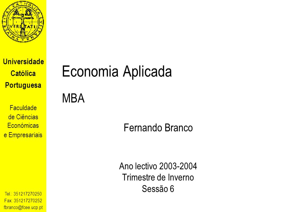 Economia Aplicada MBA Fernando Branco Ano lectivo 2003-2004