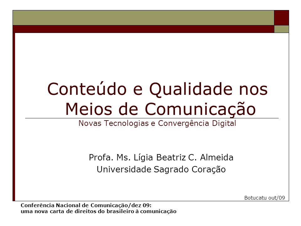Conteúdo e Qualidade nos Meios de Comunicação Novas Tecnologias e Convergência Digital