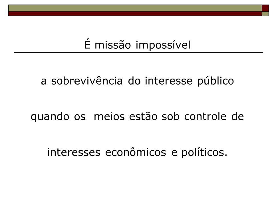 a sobrevivência do interesse público