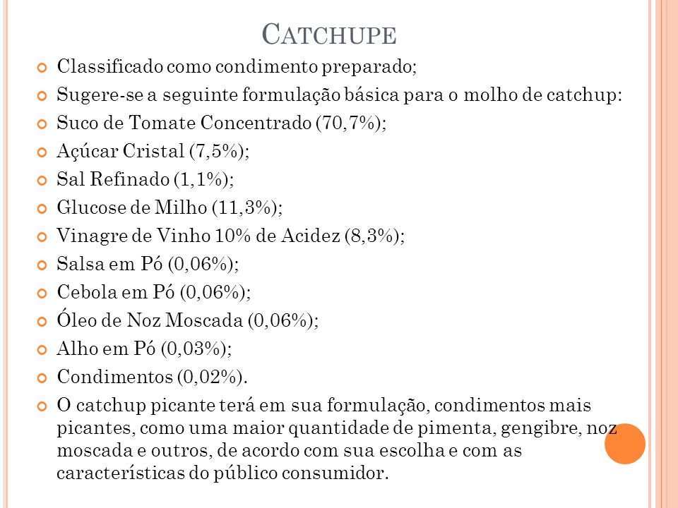 Catchupe Classificado como condimento preparado;