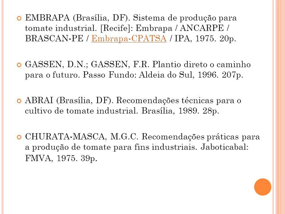 EMBRAPA (Brasília, DF). Sistema de produção para tomate industrial