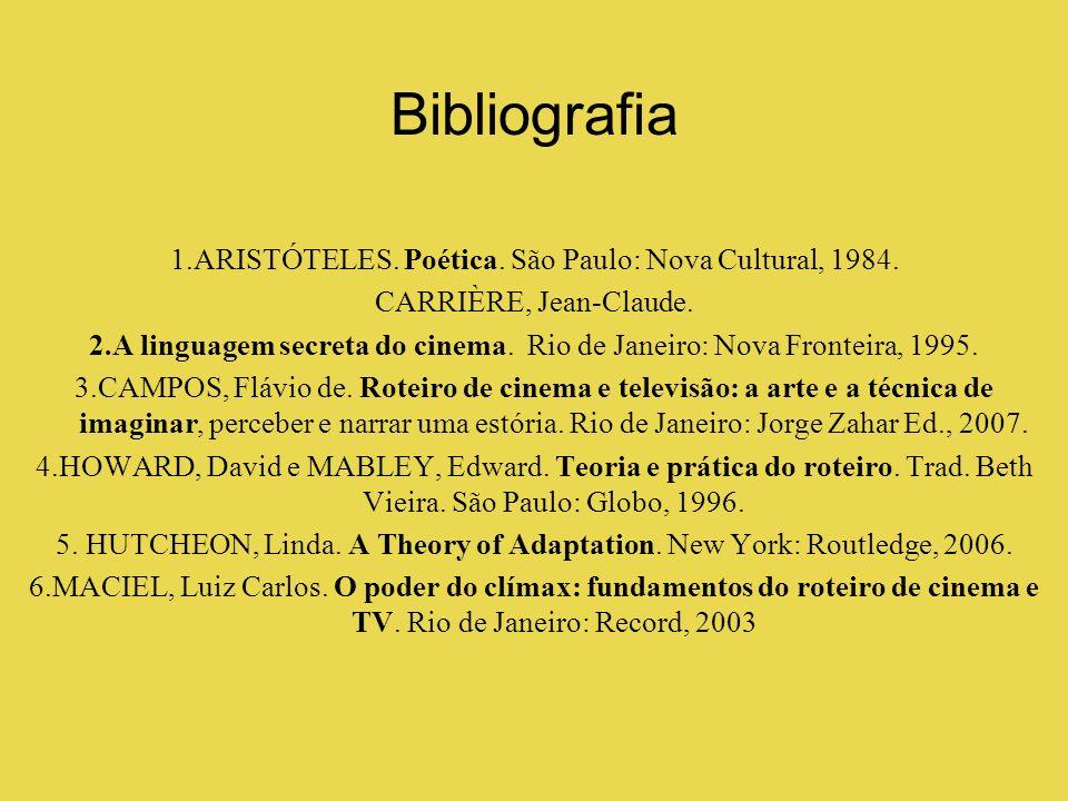 Bibliografia 1.ARISTÓTELES. Poética. São Paulo: Nova Cultural, 1984.