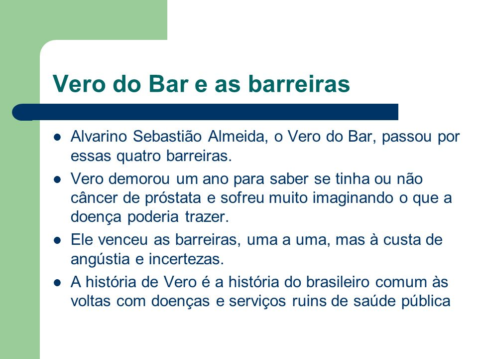 Vero do Bar e as barreiras