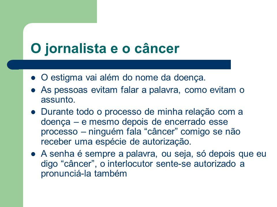 O jornalista e o câncer O estigma vai além do nome da doença.