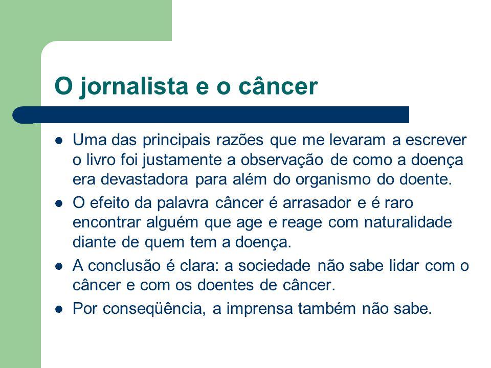 O jornalista e o câncer