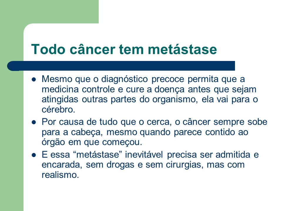 Todo câncer tem metástase