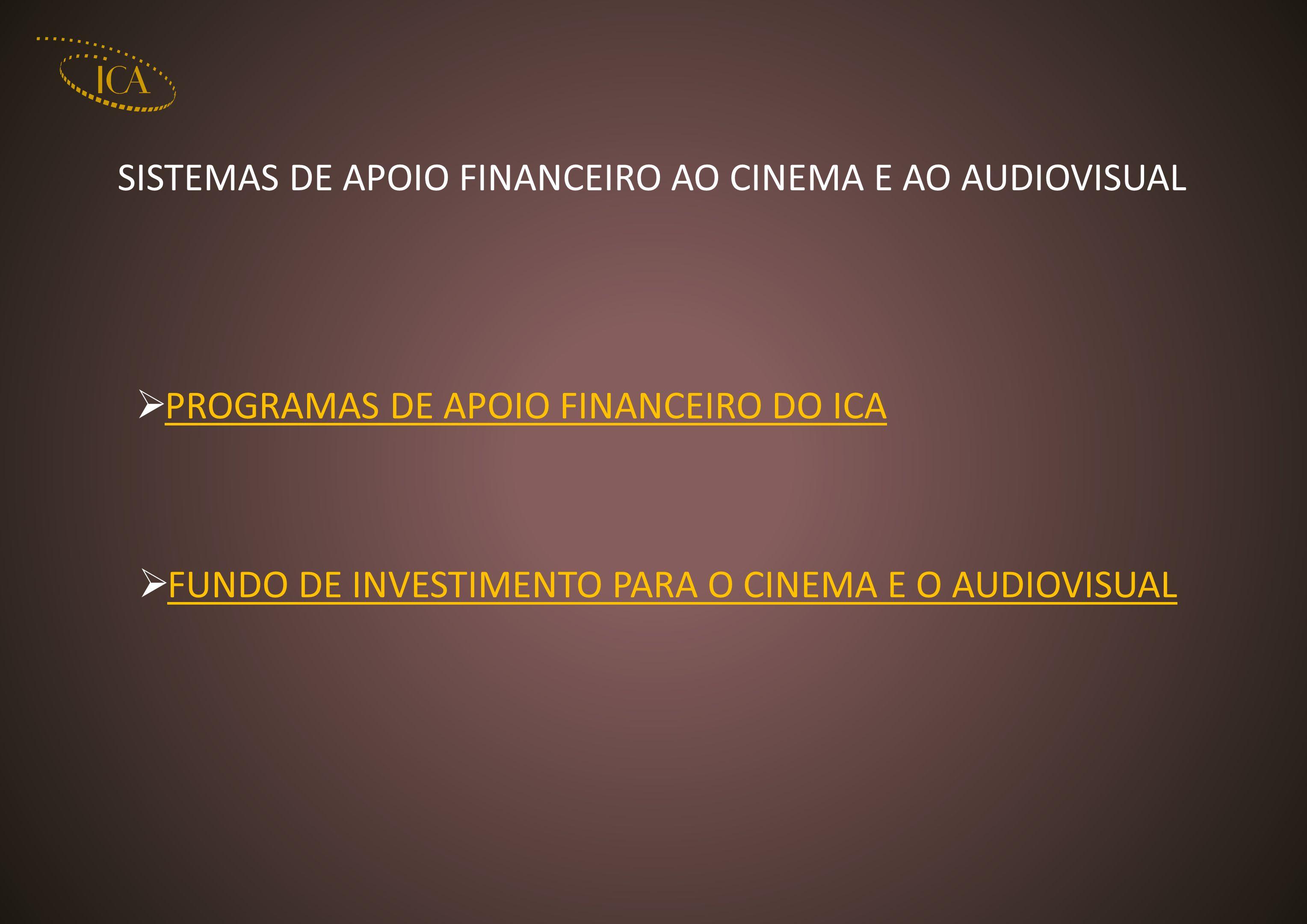 SISTEMAS DE APOIO FINANCEIRO AO CINEMA E AO AUDIOVISUAL